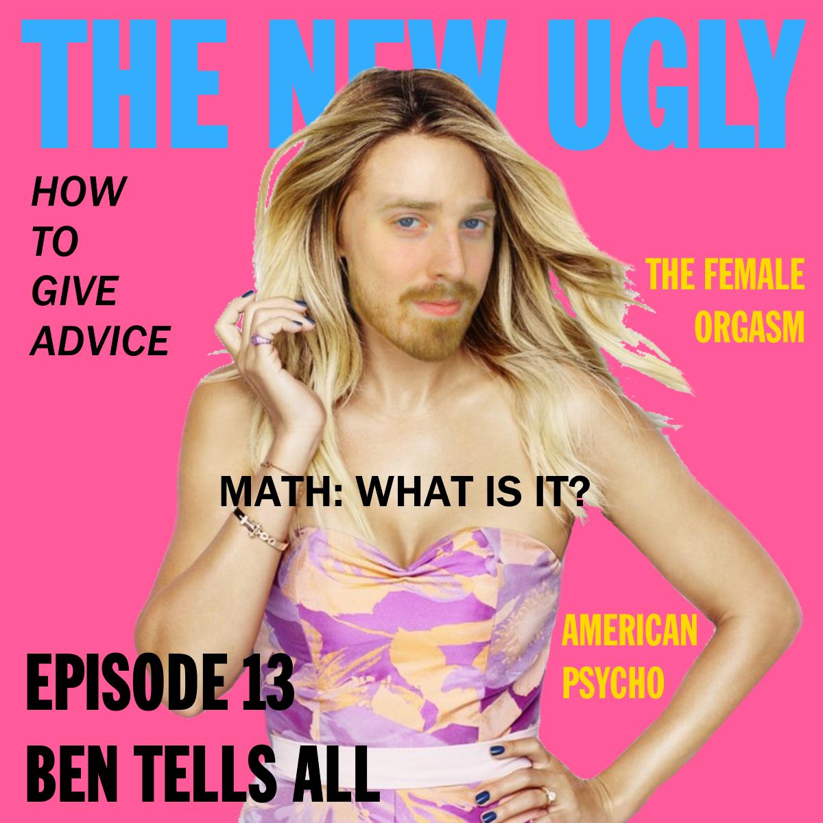 Episode 13: Ben Tells All