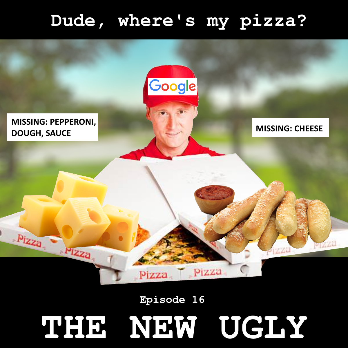 Episode 16: Dude, where's my pizza?