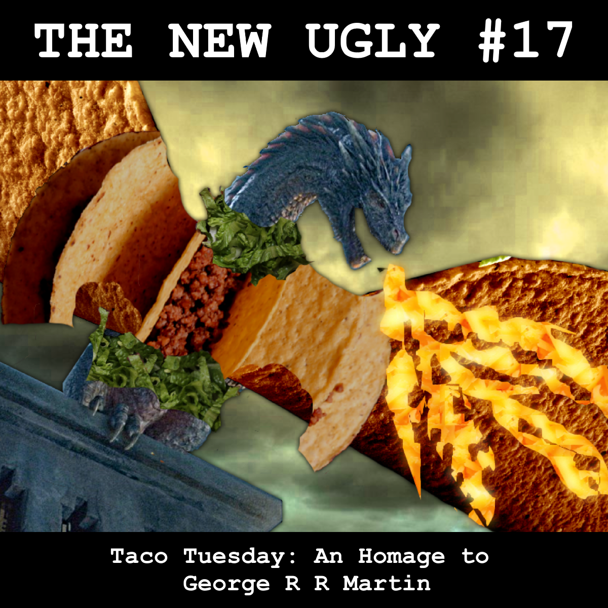 Episode 17: Taco Tuesday - An Homage to George R R Martin