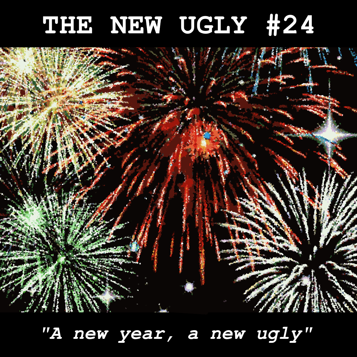 Episode 24: A new year, a new ugly