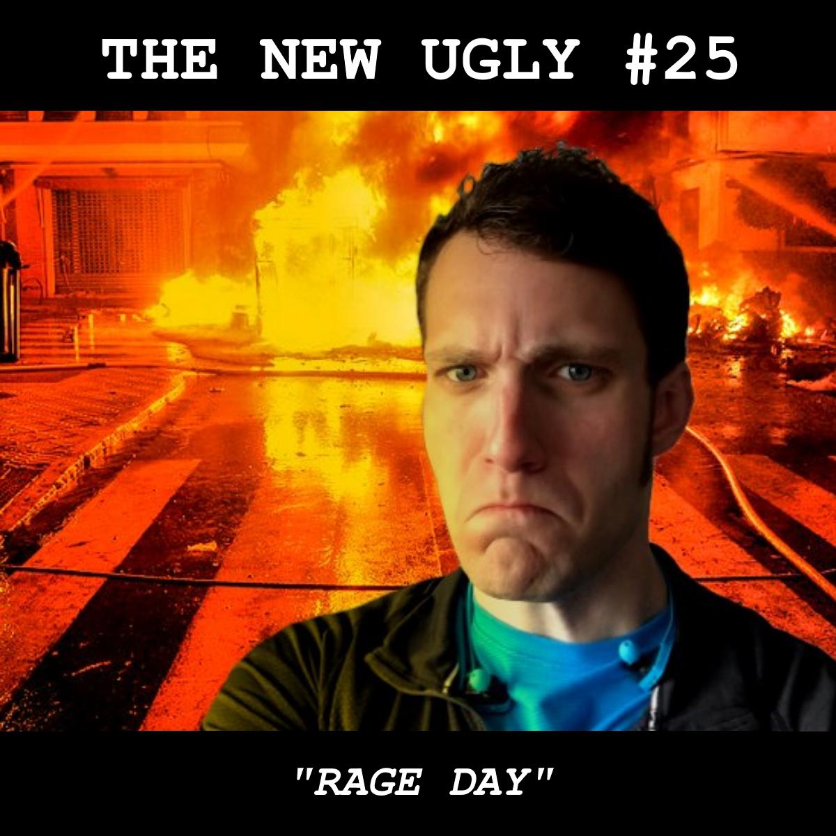 Episode 25: Rage Day